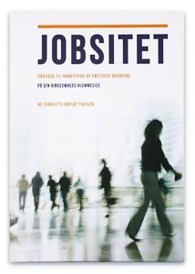 Jobsitet af Charlotte Bryldt Theisen er et vigtigt bidrag til at bruge en hjemmeside i HR-arbejdet, så du får den rigtige medarbejder